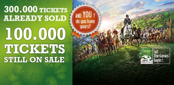 Horse Times Egypt: Equestrian Magazine :News :100,000 TICKETS ARE STILL ON SALE FOR THE ALLTECH FEI WORLD EQUESTRIAN GAMES IN NORMANDY!
